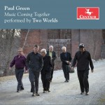 Music Coming Together Paul Green and Two Worlds CD cover